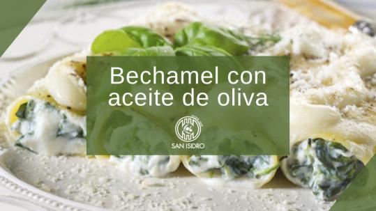 Aprende a hacer bechamel con aceite de oliva