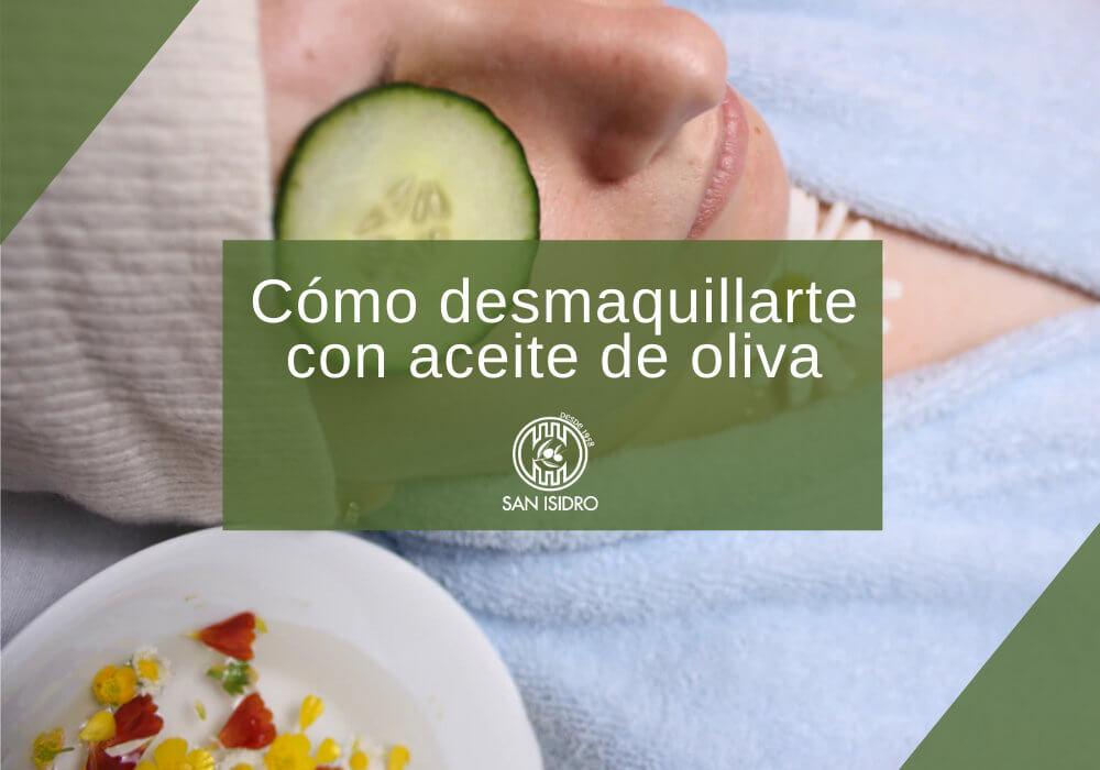 Cómo desmaquillarte con aceite de oliva